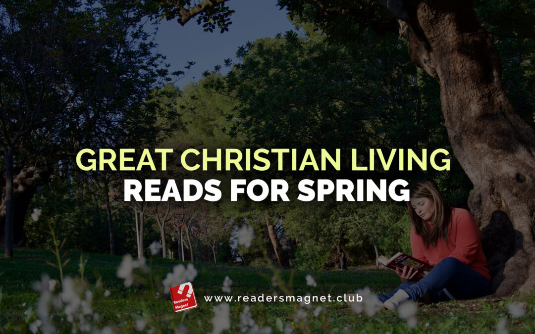 Great Christian Living Reads for Spring