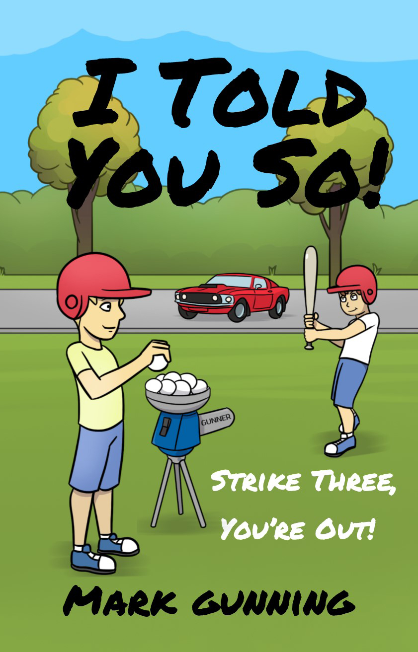 Strike Three, You're Out! by Mark Gunning