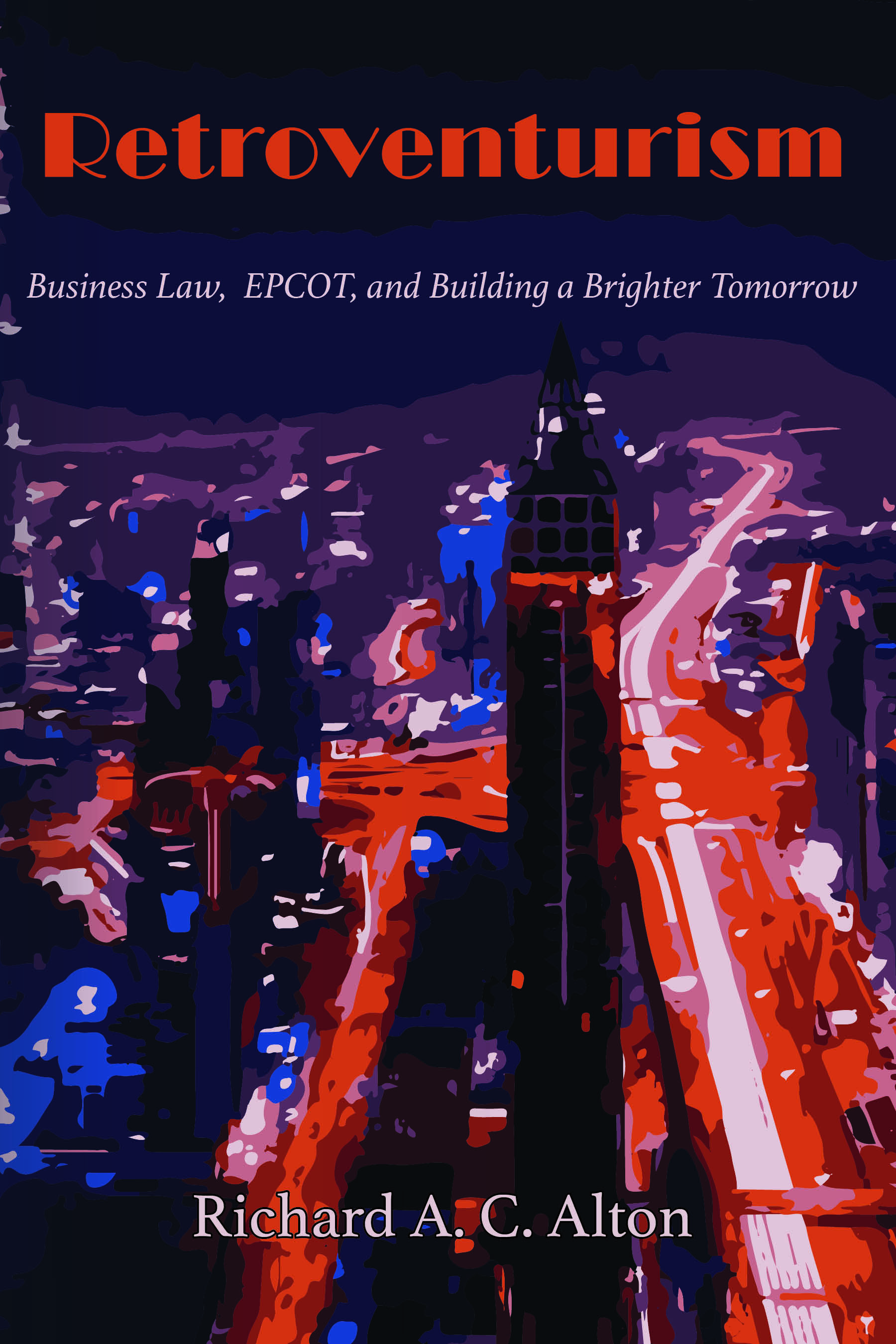Retroventurism: Business Law, EPCOT, and Building a Brighter Tommorrow