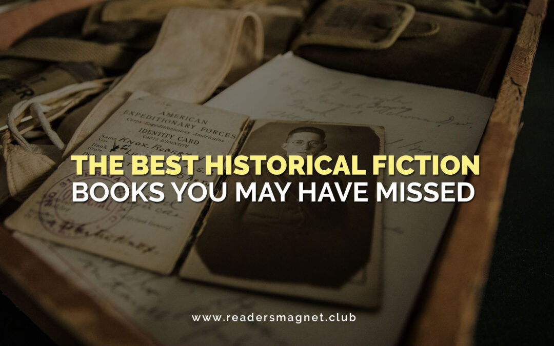 The Best Historical Fiction Books You May Have Missed