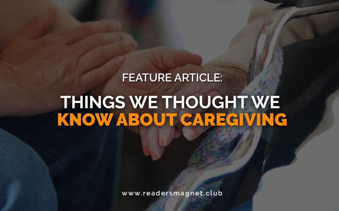 Things We Thought We Know About Caregiving