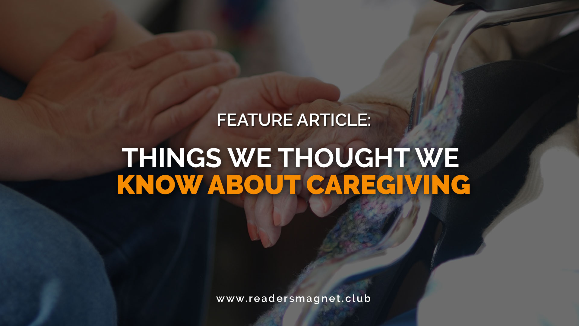 Things-We-Thought-We-Know-About-Caregiving banner
