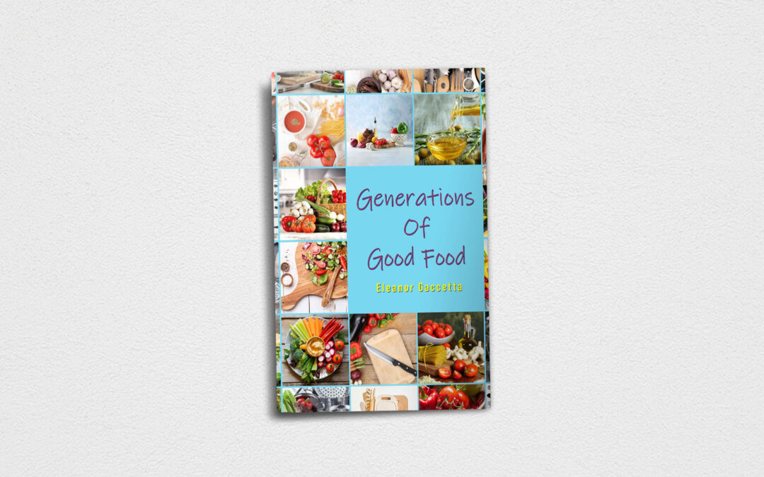 Book Feature: Generations Of Good Food by Eleanor Gaccetta