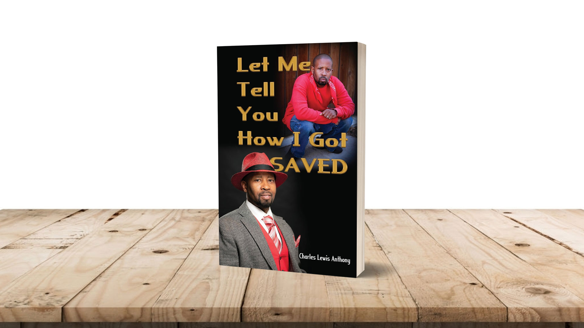 Book-feature-Let-me-tell-you-how-I-got-saved-by-Charles-anthony banner