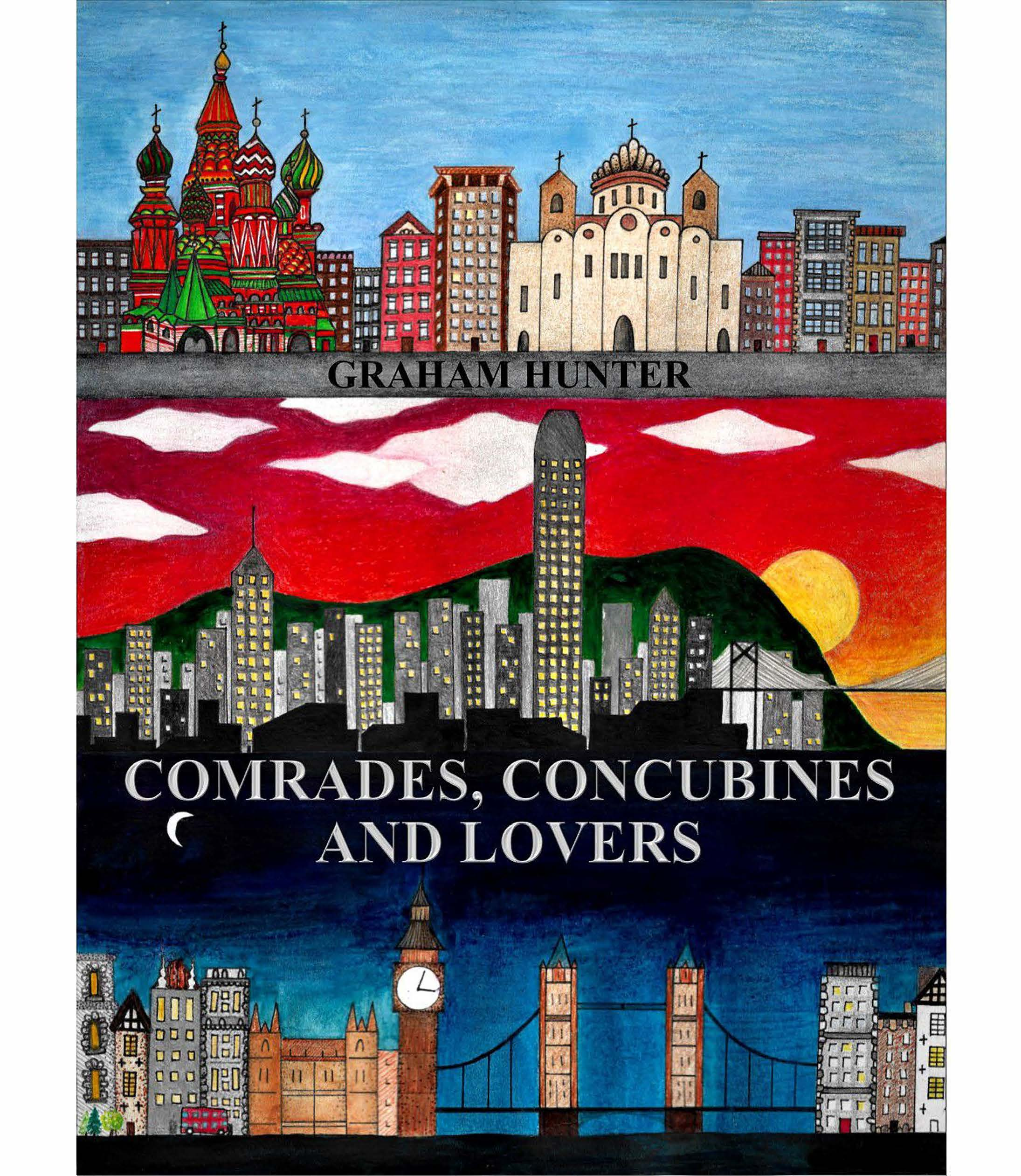 Comrades, Concubines and Lovers by Graham Hunter