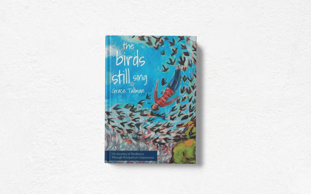 Book Feature: The Birds Still Sing by Grace Tallman