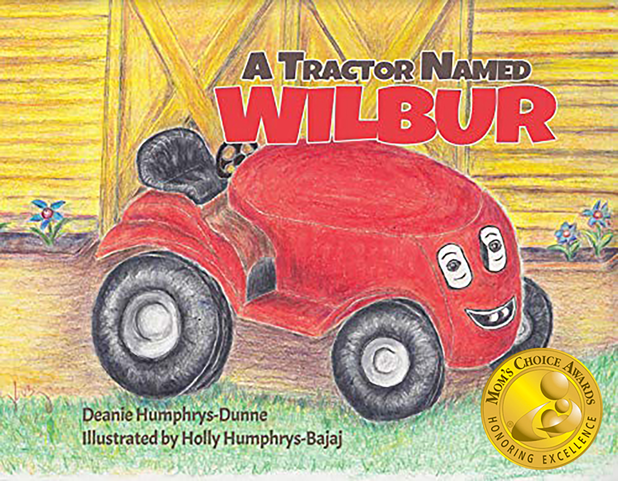 A Tractor Named Wilbur by Deanie Humphrys-Dunne