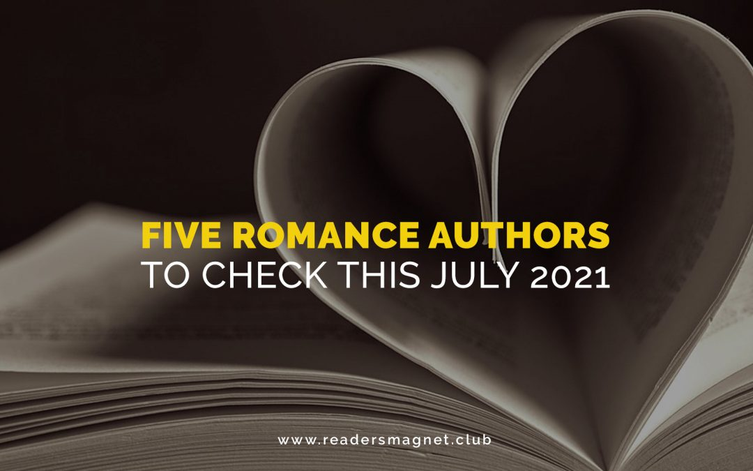 Five Romance Authors to Check This July 2021