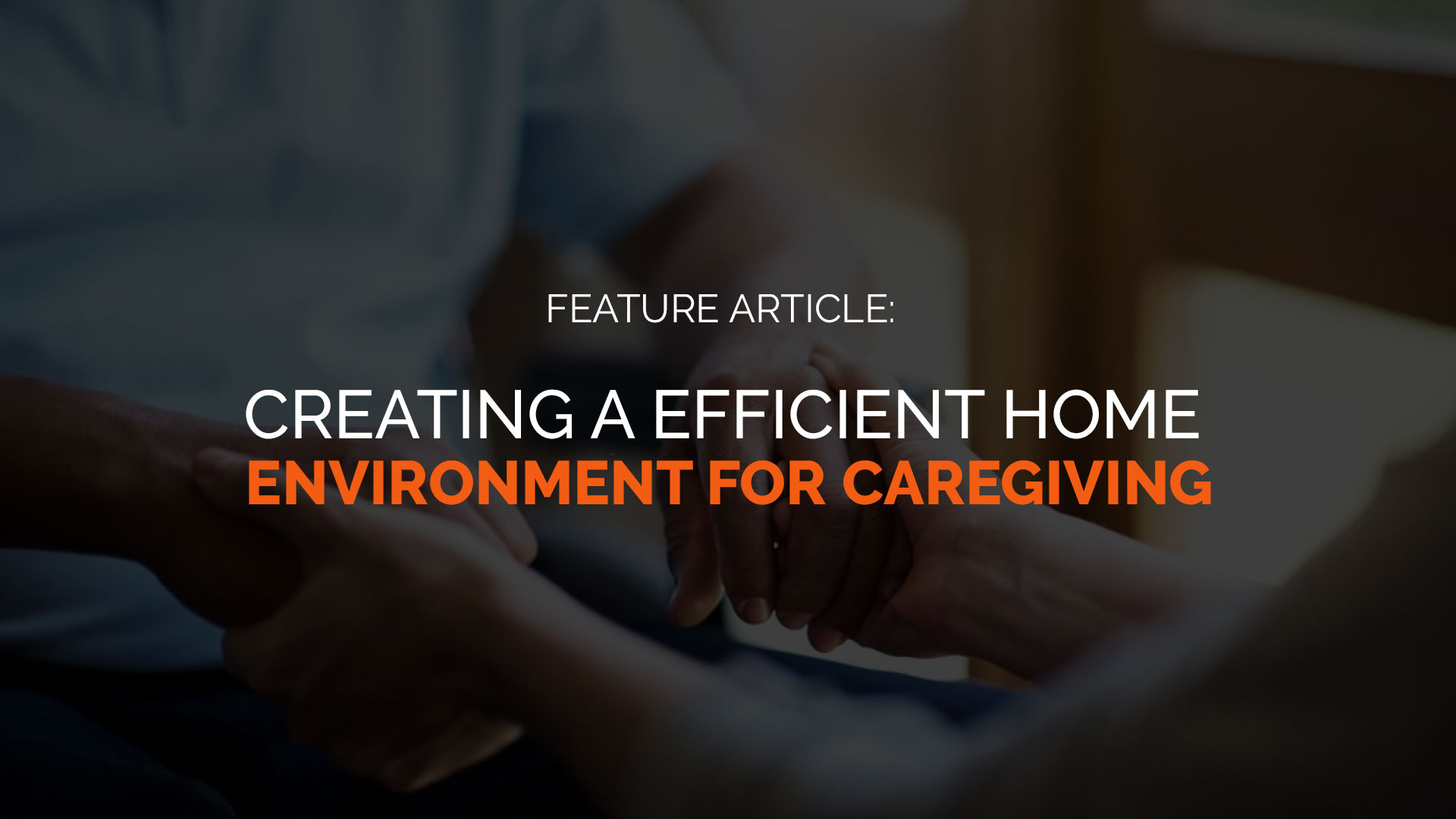 Creating-a-Efficient-Home-Environment-for-Caregiving banner