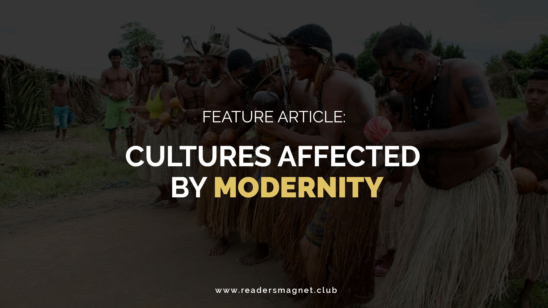 Cultures-Affected-by-Modernity banner