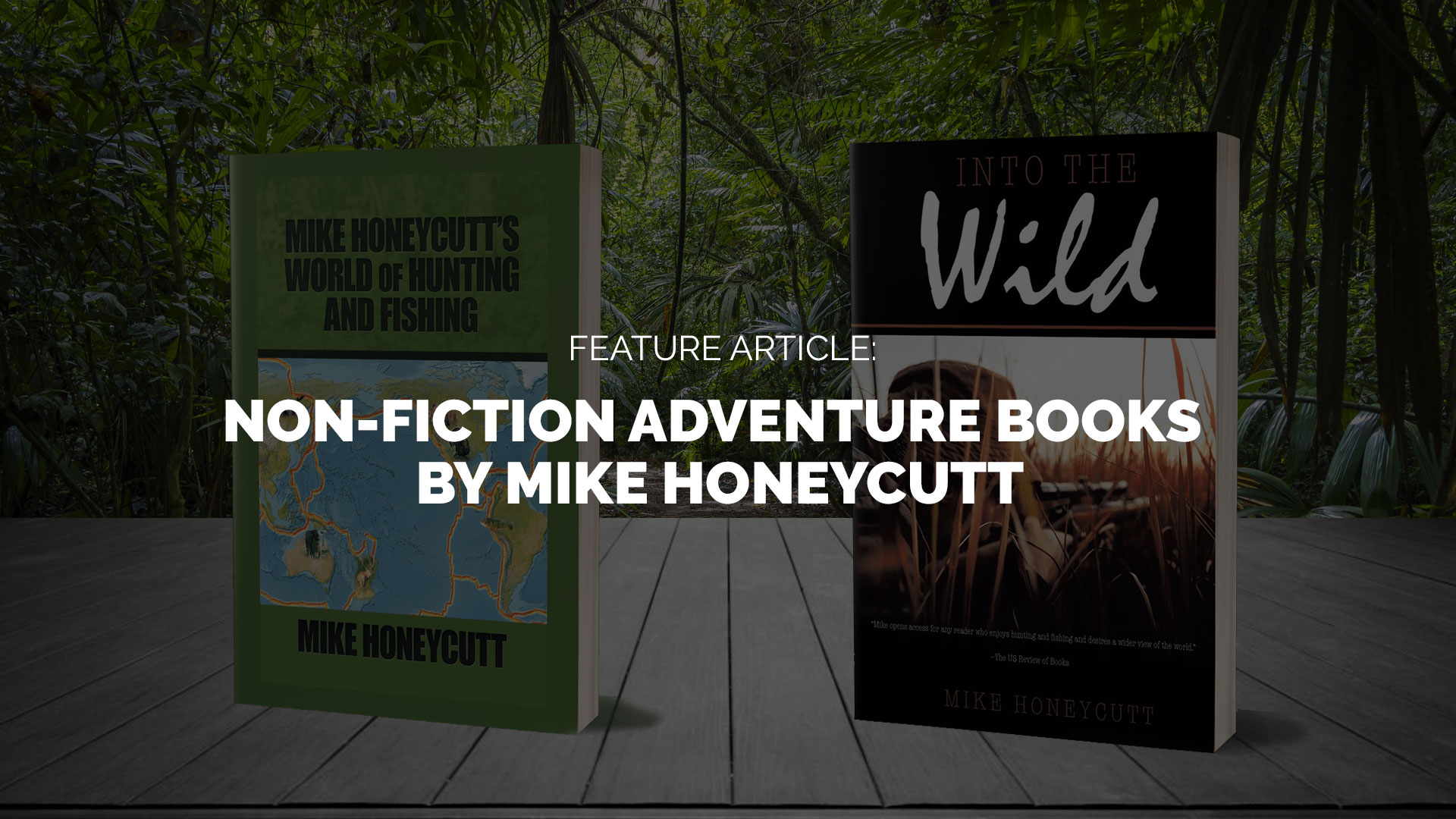 Feature-Article--Non-Fiction-Adventure-Books-by-Mike-Honeycutt banner