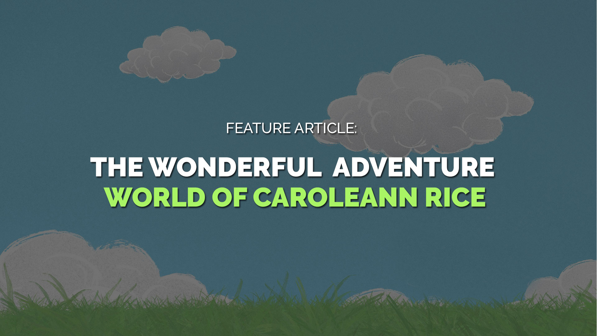 Feature-Article-The-Wonderful-Adventure-World-of-Caroleann-Rice banner