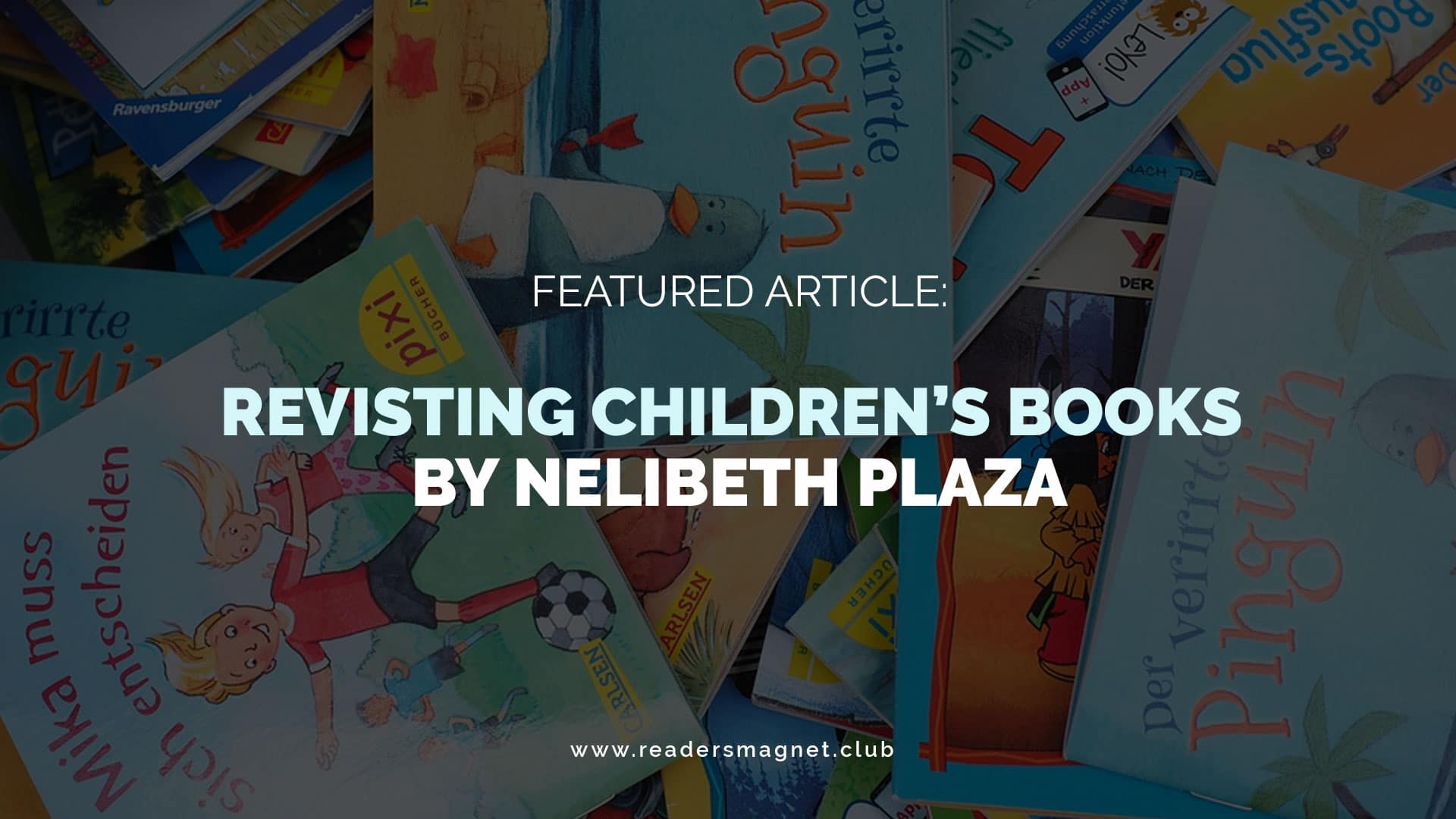 Featured-Article-Revisting-Childrens-Books-by-Nelibeth-Plaza banner