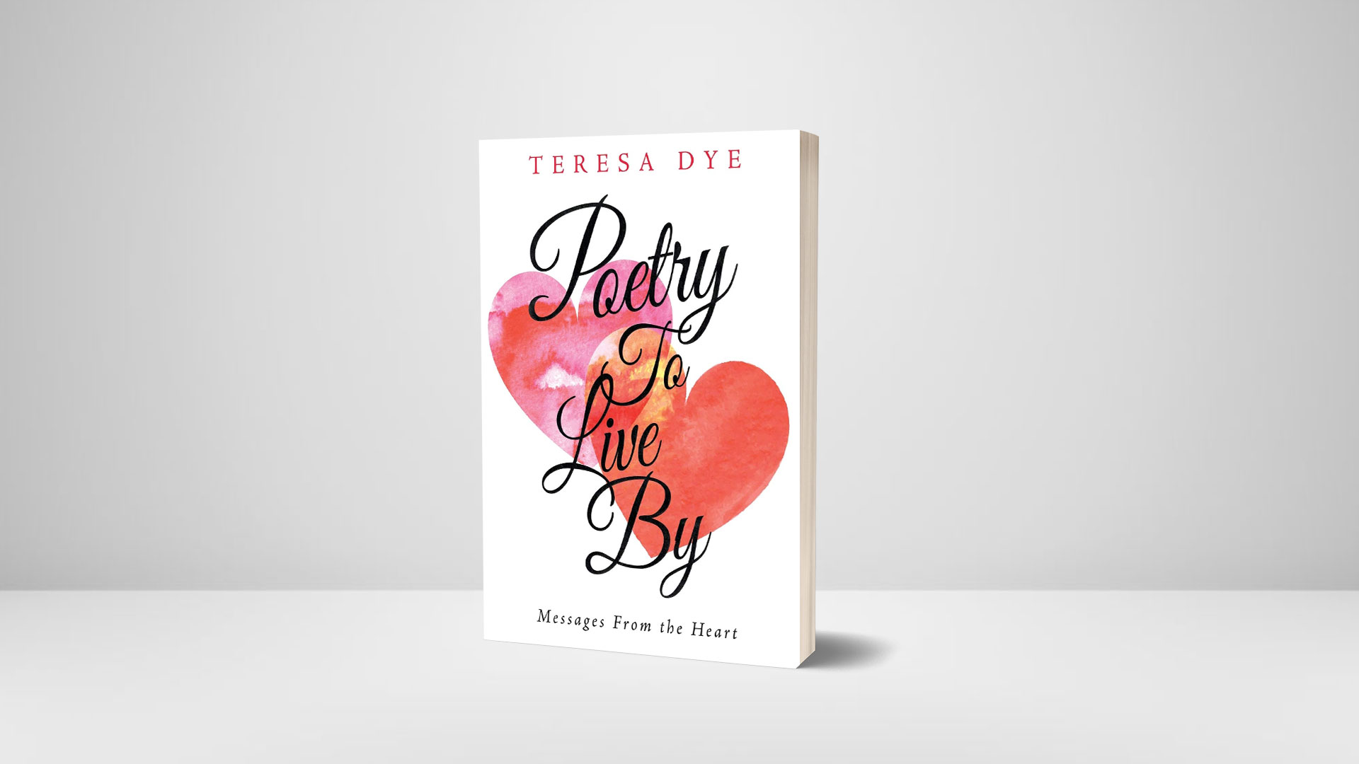 Poetry-to-Live-By-Messages-From-the-Heart-by-Teresa-Dye banner