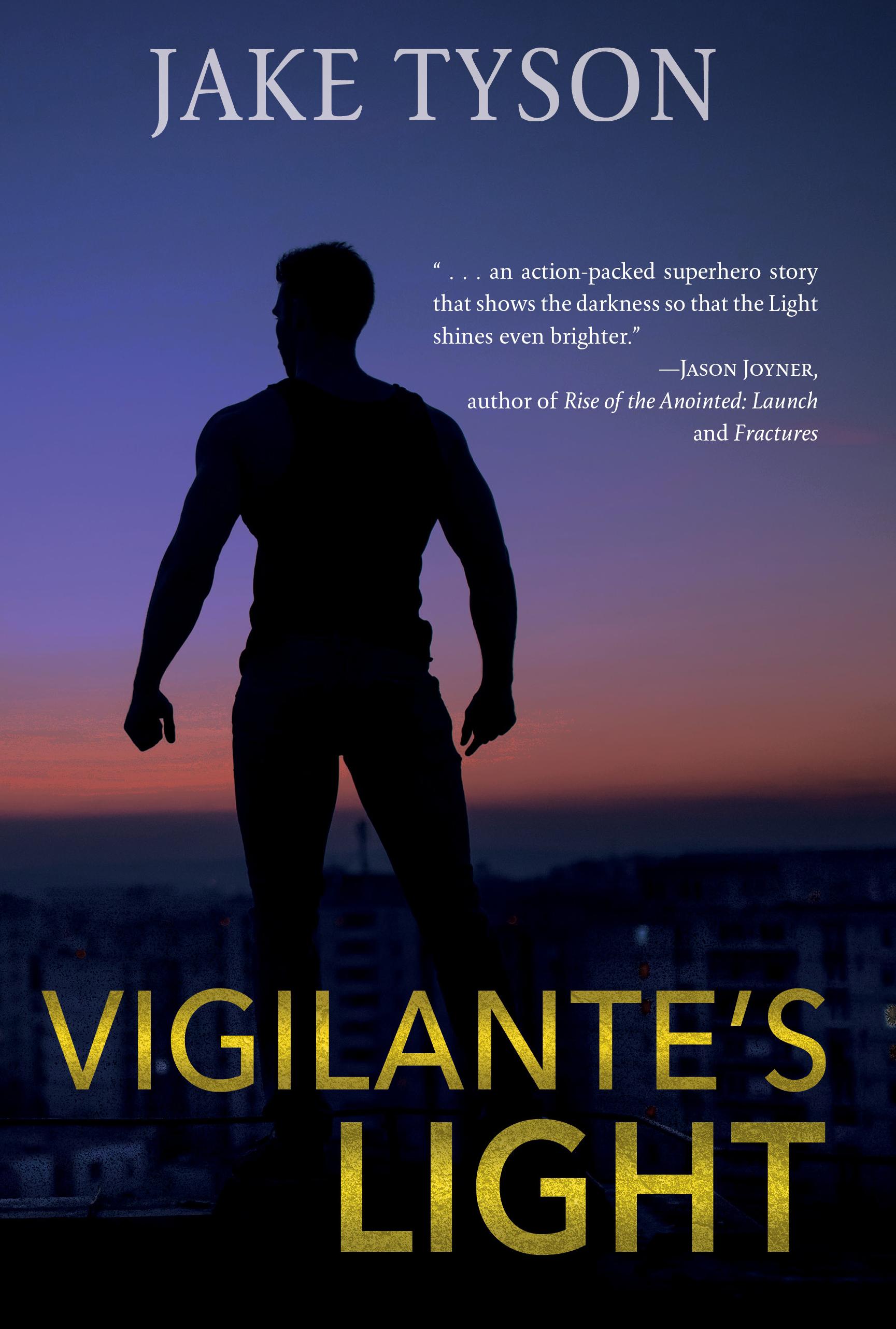Vigilante's Light by Jake Tyson
