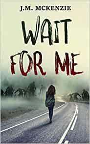 Wait for Me by J.M. McKenzie