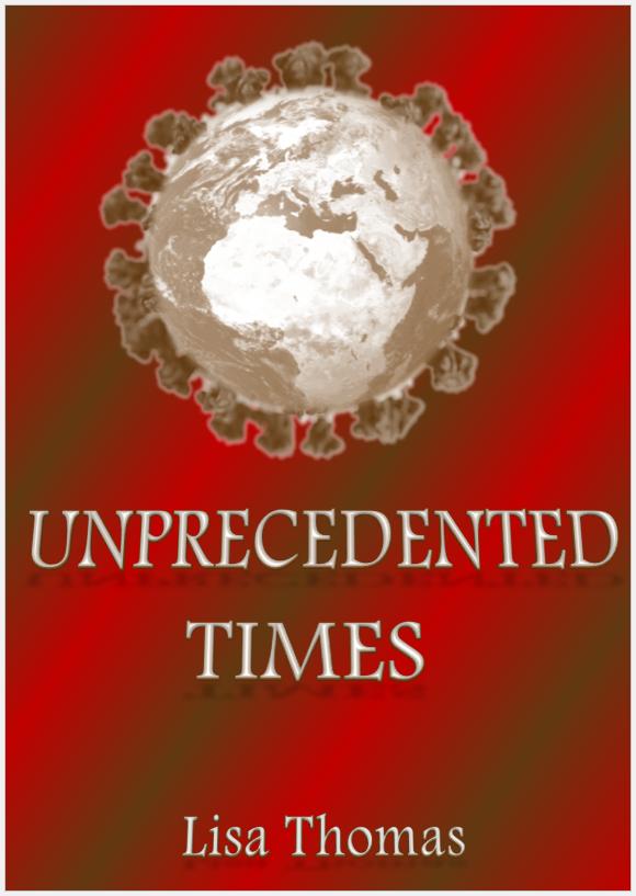 Unprecedented Times by Lisa Thomas
