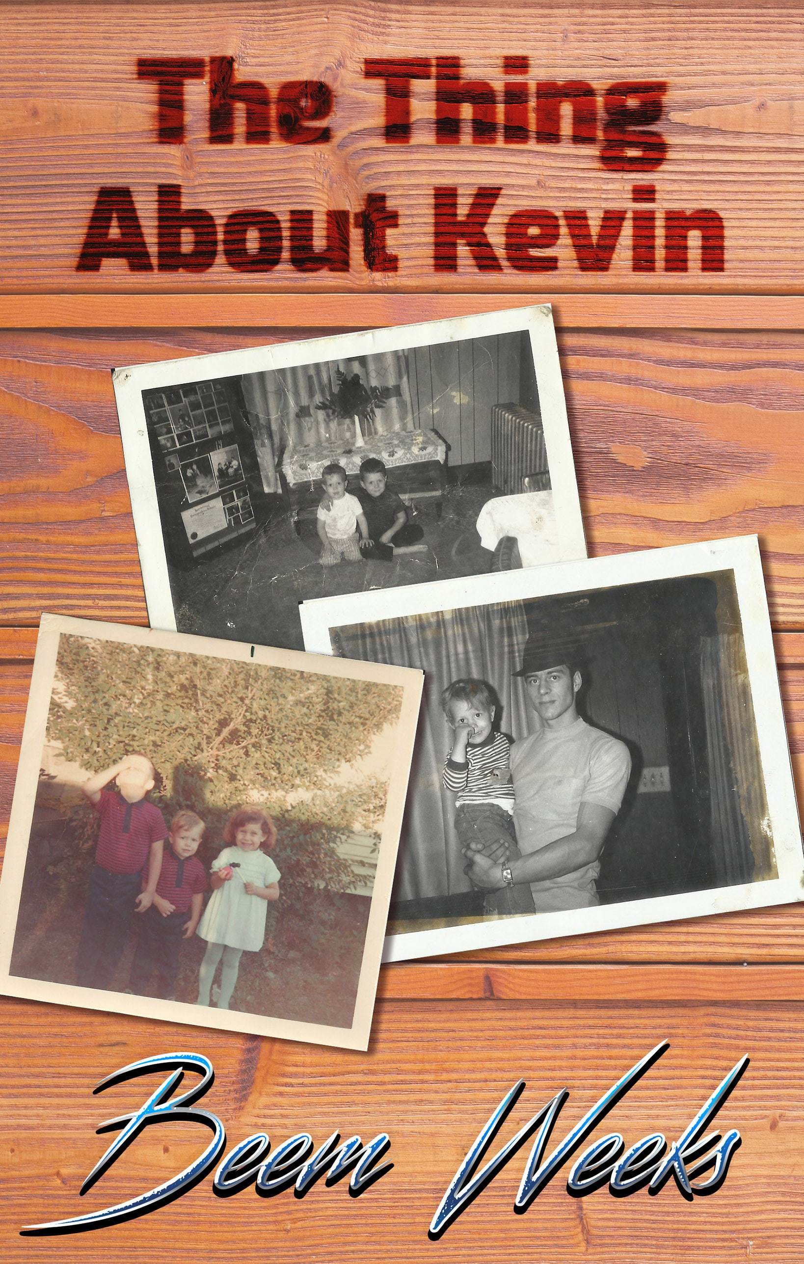 The Thing About Kevin by Beem Weeks