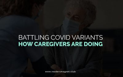 Battling Covid Variants: How Caregivers are Doing?