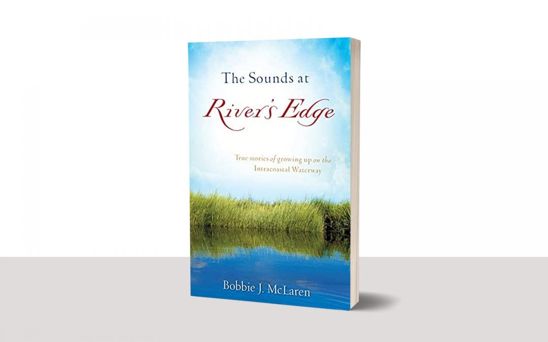 Book Feature: The Sounds At River's Edge by Bobbie J. McLaren