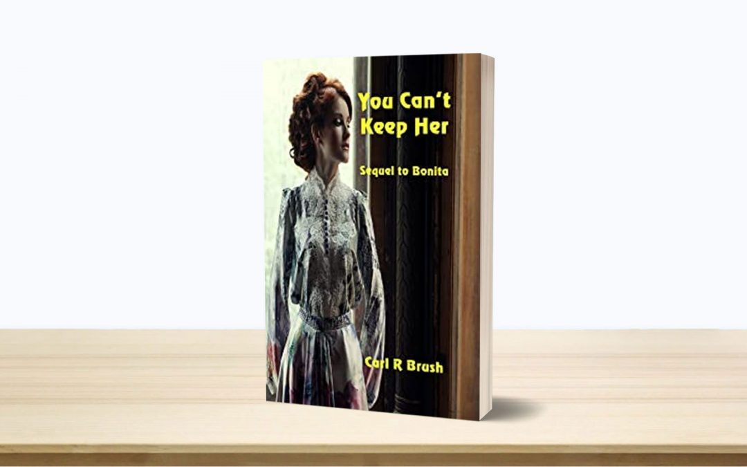 Book Feature: You Can't Keep Her: Sequel to Bonita by Carl R. Brush