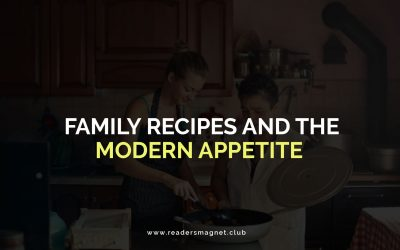 Family Recipes and the Modern Appetite