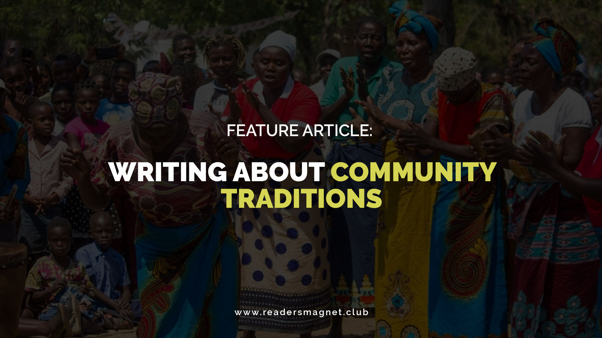 Feature-Article-Writing-About-Community-Traditions banner
