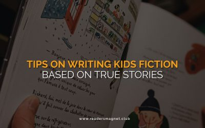 Tips on Writing Kids Fiction Based on True Stories